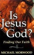 Is Jesus God? Paperback