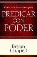 Como Usar Ilustraciones Para Predicar Con Poder (Using Illustrations To Preach With Power) Paperback