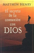 El Serceto De La Comunion Con Dios (The Secret Of Communion With God) Paperback