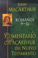 Comentario Macarthur Del Nuevo Testamento: Romanos 9-16 (Macarthur Ntc: Romans 9-16) Hardback