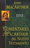 Comentario Macarthur Del Nuevo Testamento: Tito (Macarthur Ntc: Titus) Hardback