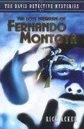The Lost Treasure of Fernando Montoya (Davis Detective Mysteries Series)