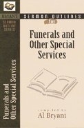 Funerals and Other Special Services (Bryant Sermon Outline Series) Paperback