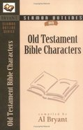 Old Testament Biblical Characters (Bryant Sermon Outline Series) Paperback