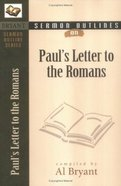 Paul's Letters to the Romans (Bryant Sermon Outline Series)