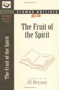 The Fruit of the Spirit (Bryant Sermon Outline Series) Paperback