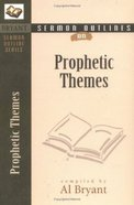 Prophetic Themes (Bryant Sermon Outline Series)
