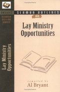 Lay Ministry Opportunities (Bryant Sermon Outline Series) Paperback