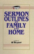 Sermon Outlines on Family & Home Paperback
