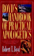 Boyd's Handbook of Practical Apologetics