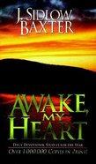 Awake, My Heart (J Sidlow Baxter Series) Paperback