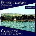 Pictorial Library of Bible Lands #01: Galilee and the North