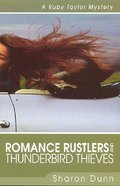 Romance Rustlers and Thunderbird Thieves (Ruby Taylor Mysteries Series) Paperback