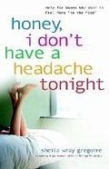 Honey, I Don't Have a Headache Tonight