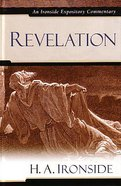 Revelation (Ironside Expository Commentary Series)