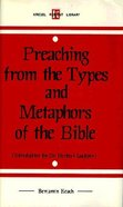 Preaching From the Types and Metaphors of the Bible Hardback