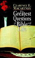 The Greatest Questions of the Bible and of Life Paperback