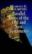 Parallel Lives of the Old and New Testaments Paperback