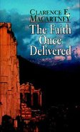 The Faith Once Delivered Paperback