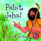 Point, John! (Follow Me Book Series) Hardback