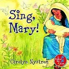 Sing, Mary! (Follow Me Book Series) Hardback