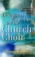 Devotional Warm-Ups For the Church Choir Paperback