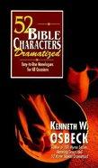 52 Bible Characters Dramatized