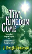 Thy Kingdom Come Paperback