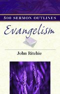 500 Sermon Outlines on Evangelism Paperback