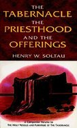 The Tabernacle, Priesthood and the Offerings Paperback