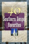 Stories Behind 50 Southern Gospel Favorites (Vol 1) Paperback