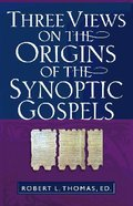 Three Views on the Origins of the Synoptic Gospels Paperback