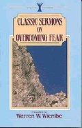 Classic Sermons on Overcoming Fear
