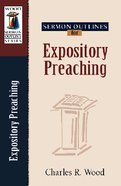 Expository Preaching (Wood Sermon Outline Series) Paperback