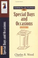 Special Days and Occasions (Volume 2) (Wood Sermon Outline Series) Paperback
