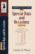 Special Days and Occasions (Volume 1) (Wood Sermon Outline Series)