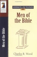 Men of the Bible (Wood Sermon Outline Series) Paperback