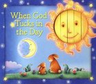 When God Tucks in the Day Hardback