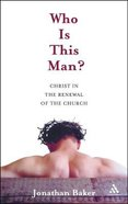 Who is This Man? Christ in the Renewal of the Church Paperback