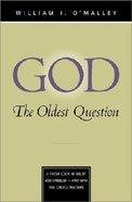 God - the Oldest Question Paperback