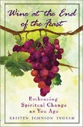 Wine At the End of the Feast Paperback
