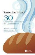 Taste the Bread Paperback