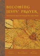 Becoming Jesus' Prayer Paperback