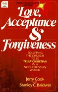 Love, Acceptance, and Forgiveness Paperback