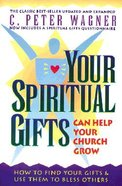 Your Spiritual Gifts Can Help Your Church Grow Paperback