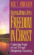 Helping Others Find Freedom in Christ (Freedom In Christ (Usa) Series) Paperback