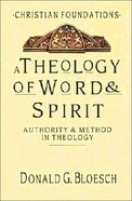 A Theology of Word & Spirit (#01 in Christian Foundations Series) Hardback