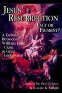 Jesus' Resurrection Fact Or Figment?