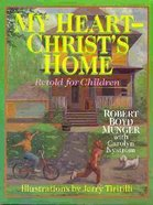 My Heart-Christ's Home (Retold For Children) Hardback
