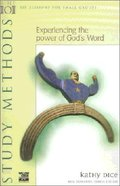 Experiencing the Power of Gods Word (Bible 101 Series)